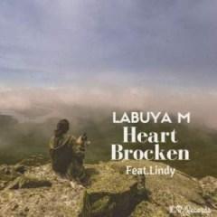 Labuya M - Heart Broken Ft. Lindy
